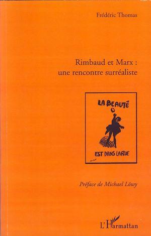 Téléchargez le livre :  Rimbaud et Marx : une rencontre surréaliste