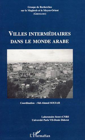 Téléchargez le livre :  Villes intermédiaires dans le monde arabe