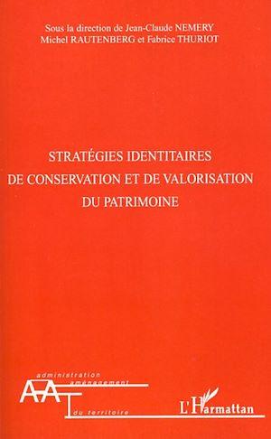 Téléchargez le livre :  Stratégies identitaires de conservation et de valorisation du patrimoine