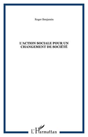 Téléchargez le livre :  L'Action sociale pour un changement de société