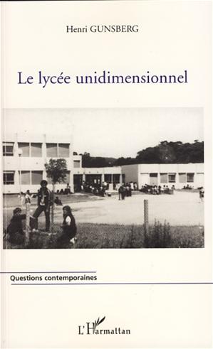 Téléchargez le livre :  Le lycée unidimensionnel