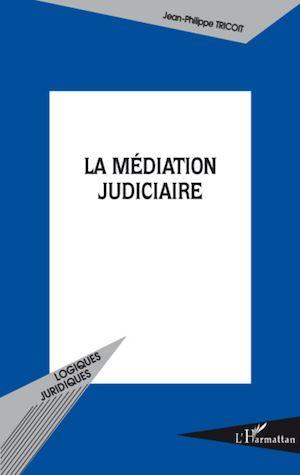 Téléchargez le livre :  La médiation judiciaire