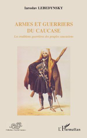 Téléchargez le livre :  Armes et guerriers du Caucase