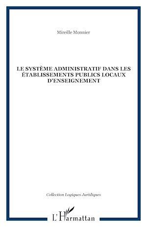 Téléchargez le livre :  Le système administratif dans les établissements publics locaux d'enseignement