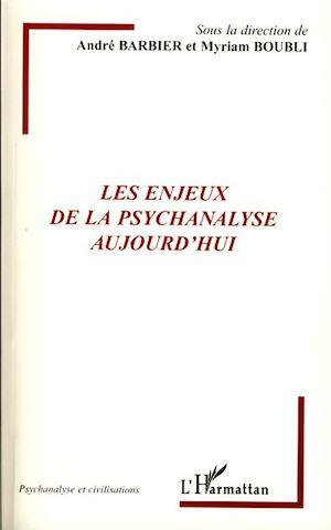 Téléchargez le livre :  Les enjeux de la psychanalyse aujourd'hui