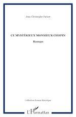 Télécharger le livre :  Ce mystérieux Monsieur Chopin