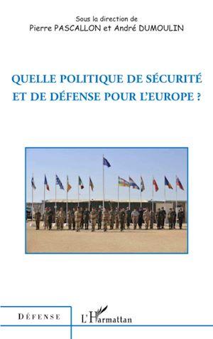Téléchargez le livre :  Quelle politique de sécurité et de défense pour l'Europe ?