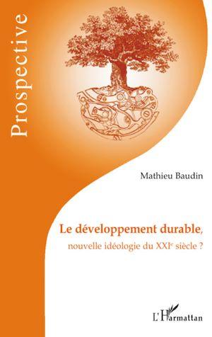 Téléchargez le livre :  Le développement durable, nouvelle idéologie du XXIe siècle ?