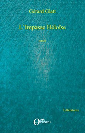 Téléchargez le livre :  L'Impasse Héloïse