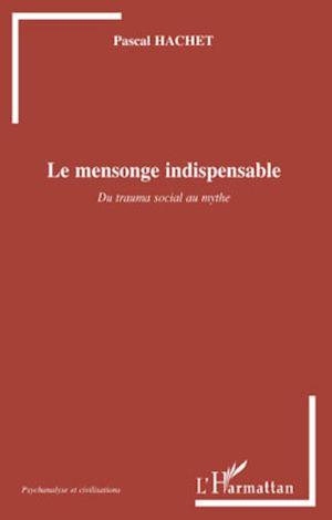 Téléchargez le livre :  Le mensonge indispensable