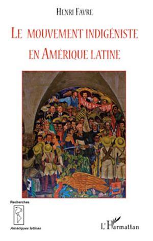 Téléchargez le livre :  Le mouvement indigéniste en Amérique Latine