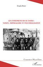 Télécharger cet ebook : Les entrepreneurs de Damas : nation, impérialisme et industrialisation