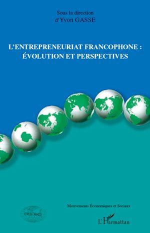 Téléchargez le livre :  L'entrepreneuriat francophone : évolution et perspectives