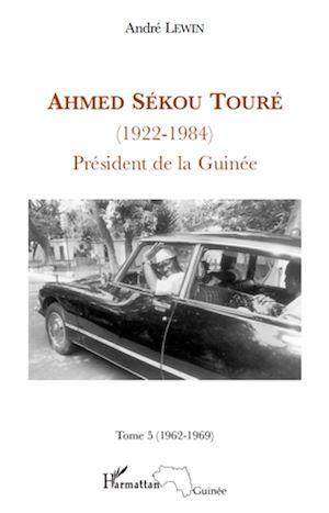 Téléchargez le livre :  Ahmed Sékou Touré (1922 - 1984) Tome 5