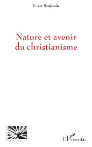 Téléchargez le livre :  Nature et avenir du christianisme