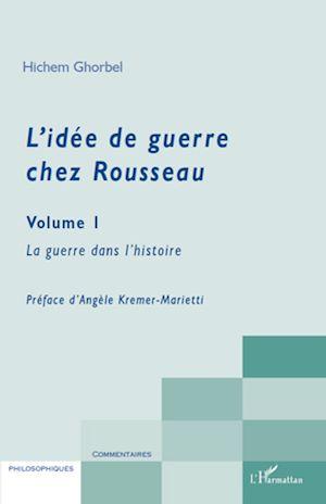 Téléchargez le livre :  L'idée de guerre chez Rousseau Volume 1
