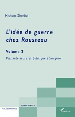 Téléchargez le livre :  L'idée de guerre chez Rousseau (Volume 2)