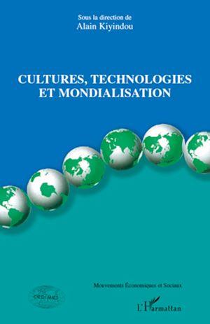 Téléchargez le livre :  Cultures, technologies et mondialisation