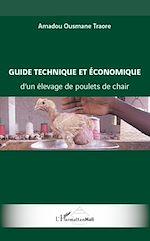 Télécharger cet ebook : Guide technique et économique d'un élevage de poulets de chair