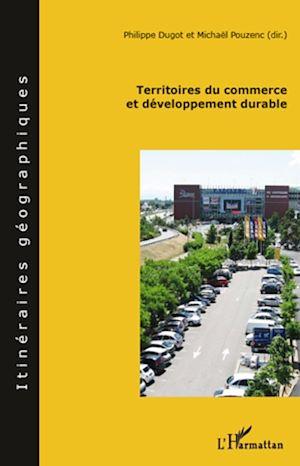 Téléchargez le livre :  Territoires du commerce et développement durable