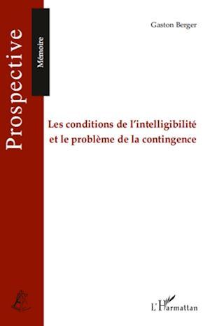 Téléchargez le livre :  Les conditions de l'intelligibilité et le problème de la contingence