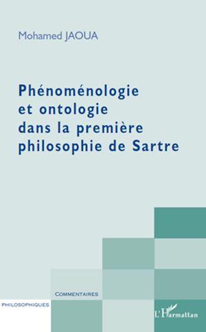 Téléchargez le livre :  Phénoménologie et ontologie dans la première philosophie de Sartre