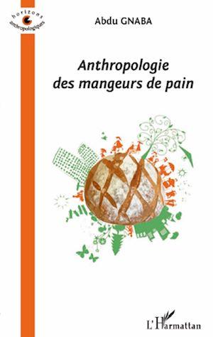 Téléchargez le livre :  Anthropologie des mangeurs de pain