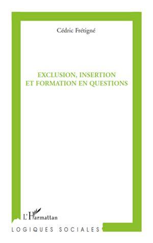 Téléchargez le livre :  Exclusion, insertion et formation en questions