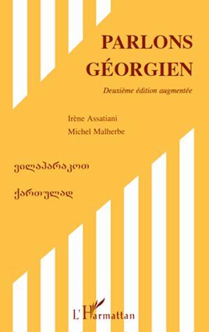 Téléchargez le livre :  Parlons géorgien (Deuxième édition augmentée)