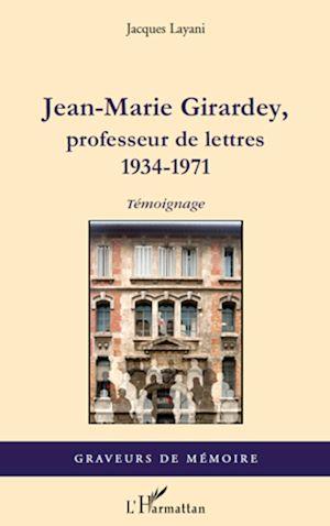 Téléchargez le livre :  Jean-Marie Girardey, professeur de lettres