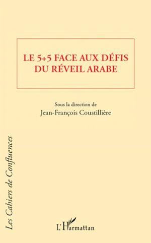 Téléchargez le livre :  Le 5 + 5 face aux défis du réveil arabe