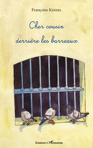 Téléchargez le livre :  Cher cousin derrière les barreaux
