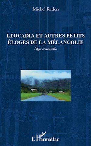 Téléchargez le livre :  Leocadia et autres petits éloges de la mélancolie