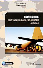 Télécharger le livre :  La logistique, une fonction opérationnelle oubliée