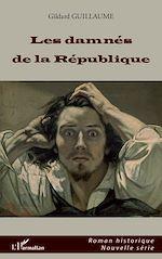 Télécharger le livre :  Les damnés de la République