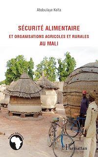 Télécharger le livre : Sécurité alimentaire et organisations agricoles et rurales au Mali