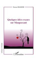 Télécharger le livre :  Quelques idées reçues sur Maupassant