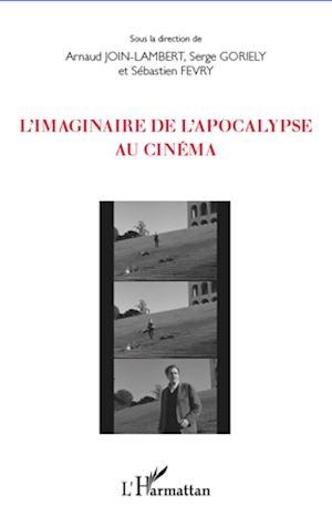 Téléchargez le livre :  L'imaginaire de l'apocalypse au cinéma