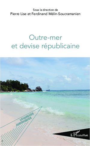 Téléchargez le livre :  Outre-mer et devise républicaine