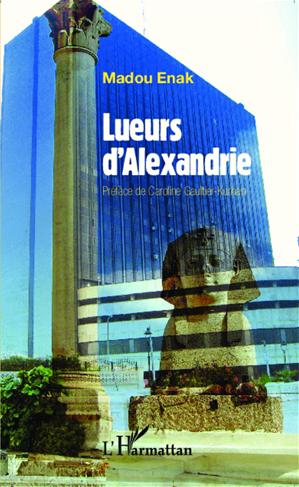 Téléchargez le livre :  Lueurs d'Alexandrie