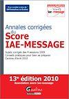 Annales corrigées du Score IAE-Message 2010 - 13e édition