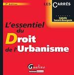 Télécharger le livre :  L'essentiel du Droit de l'urbanisme - 7e édition