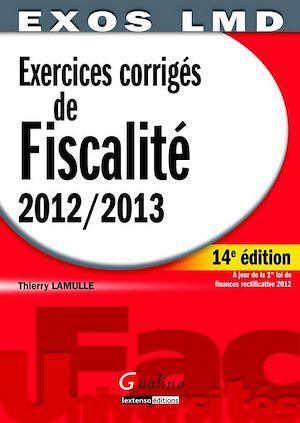 Téléchargez le livre :  Exercices corrigés de fiscalité 2012-2013 - À jour de la loi de finances rectificative 2012 - 14e édition