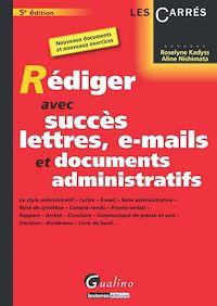 Téléchargez le livre numérique:  Rédiger avec succès lettres, e-mails et documents administratifs - 5e édition