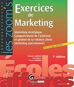 Télécharger cet ebook : Exercices de marketing avec corrigés détaillés - 3e édition