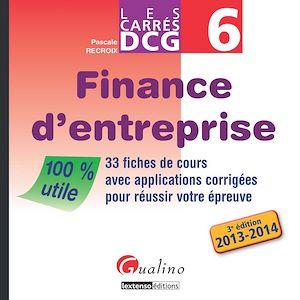 Téléchargez le livre :  Les Carrés DCG 6 - Finance d'entreprise 2013-2014 - 3e édition
