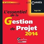 Télécharger cet ebook : L'essentiel de la gestion de projet 2014. 8e éd.