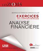 Télécharger cet ebook : Les Zoom's. Exercices avec corrigés détaillés - Analyse financière 2014-2015 - 9e édition