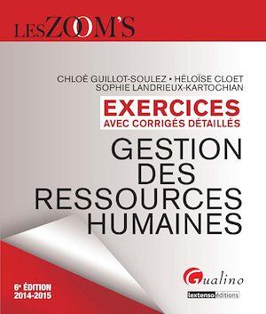 Téléchargez le livre :  Les Zoom's. Exercices avec corrigés détaillés - Gestion des ressources humaines 2014-2015 - 6e édition