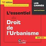 Télécharger le livre :  L'essentiel du droit de l'urbanisme - 12e édition 2015-2016